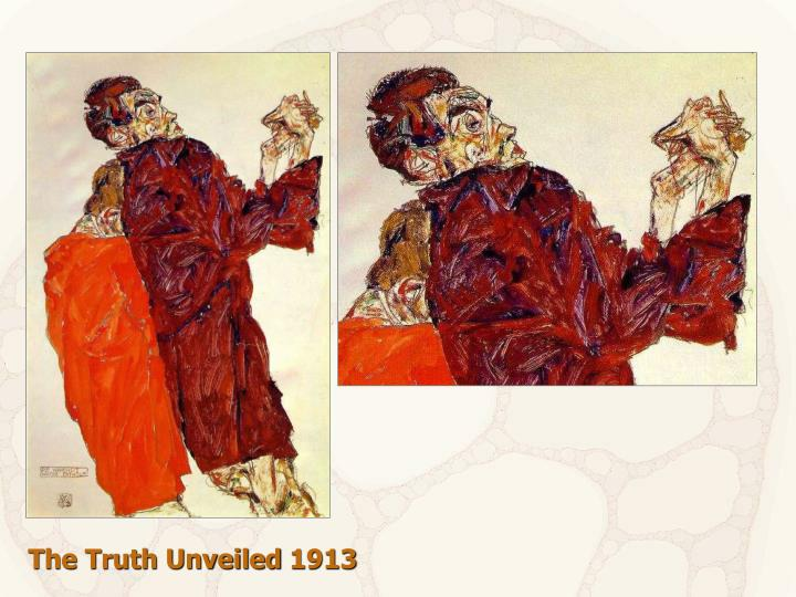 The Truth Unveiled 1913