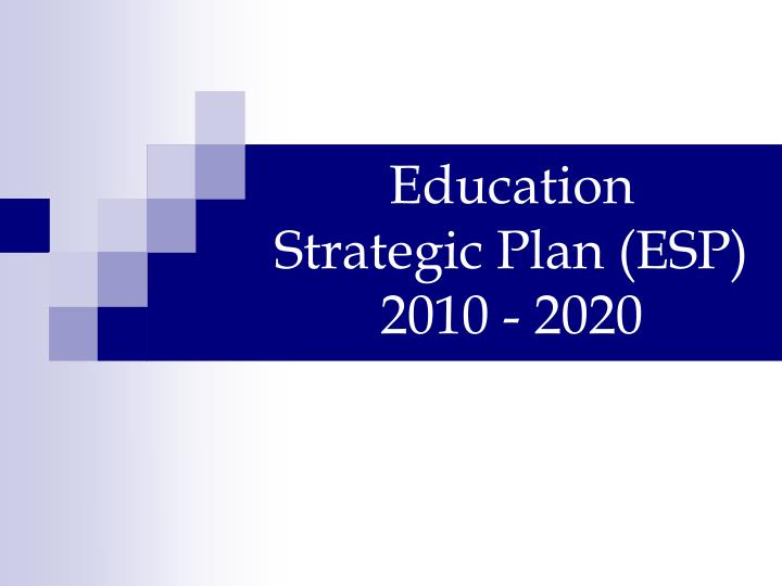 Education strategic plan esp 2010 2020