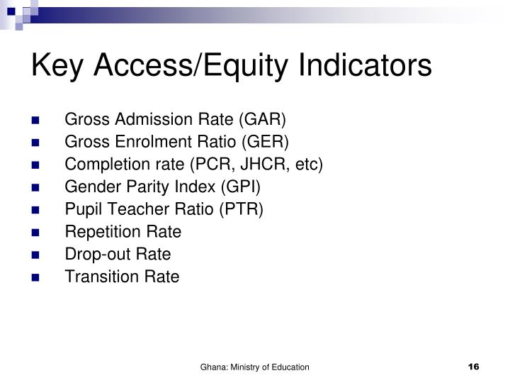 Key Access/Equity Indicators
