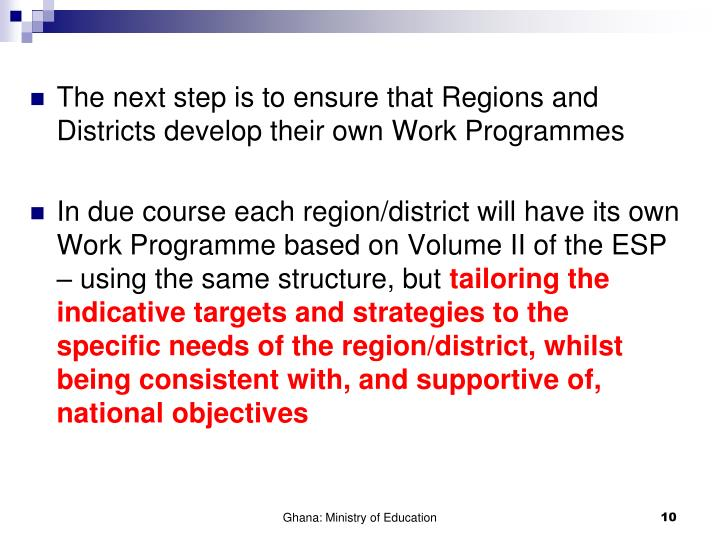 The next step is to ensure that Regions and Districts develop their own Work Programmes
