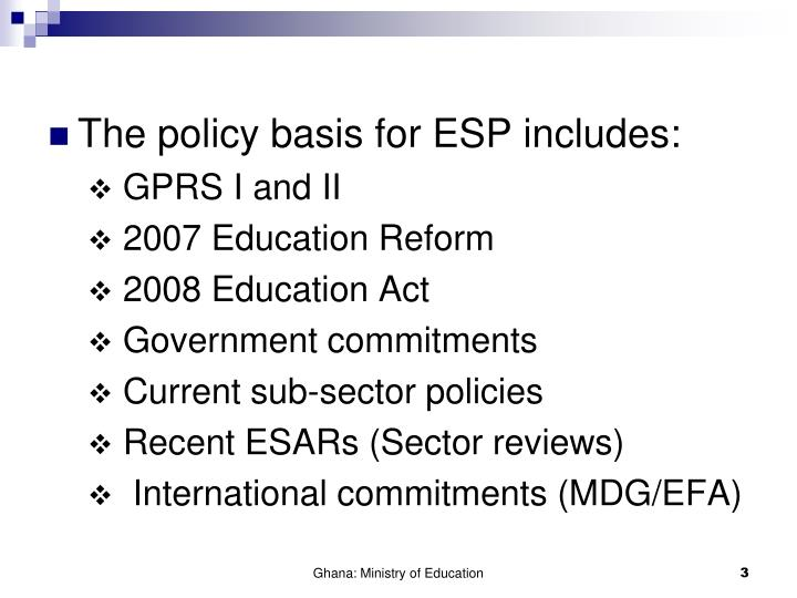 The policy basis for ESP includes: