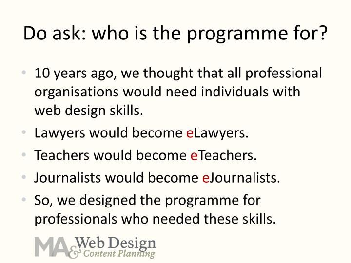 Do ask: who is the programme for?