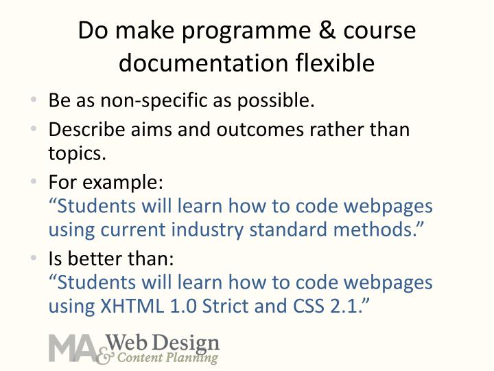 Do make programme & course documentation flexible