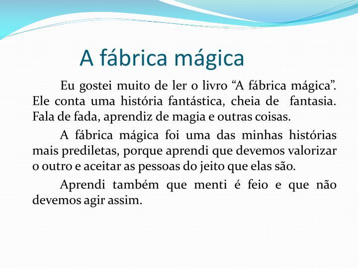 A fábrica mágica