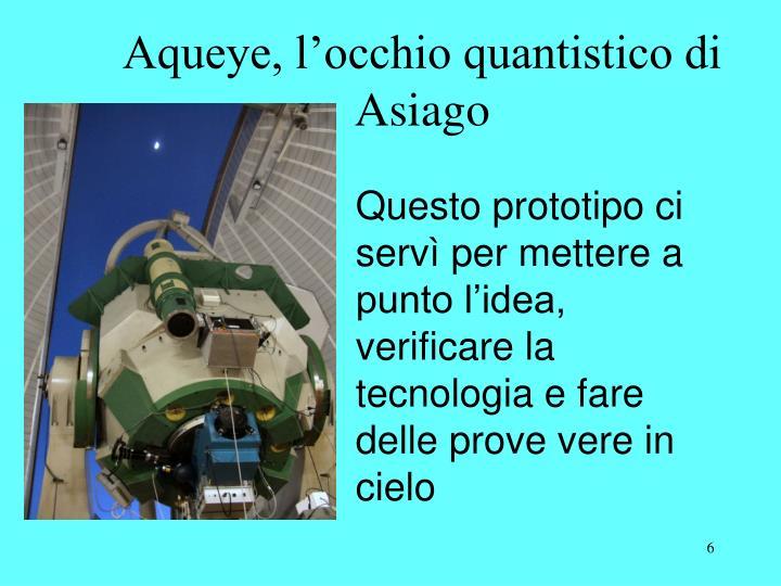Aqueye, l'occhio quantistico di Asiago