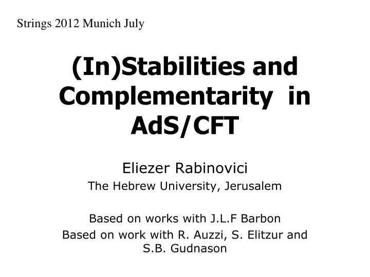 In stabilities and complementarity in ads cft