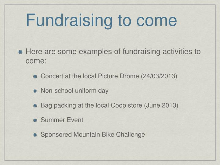 Fundraising to come