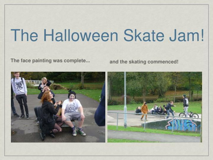 The Halloween Skate Jam!