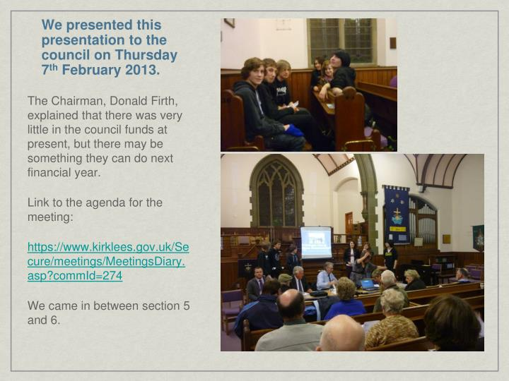 We presented this presentation to the council on Thursday 7