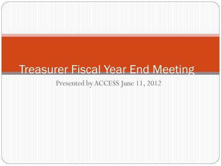 treasurer fiscal year end meeting