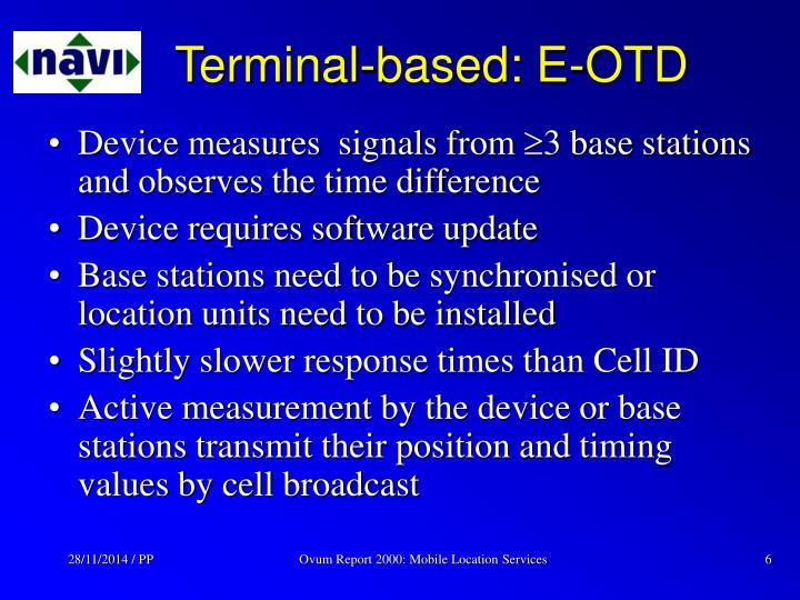 Terminal-based: E-OTD