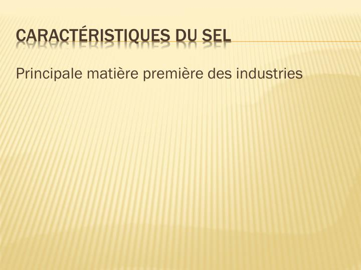 Principale matière première des industries