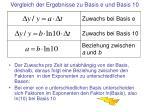 vergleich der ergebnisse zu basis e und basis 10