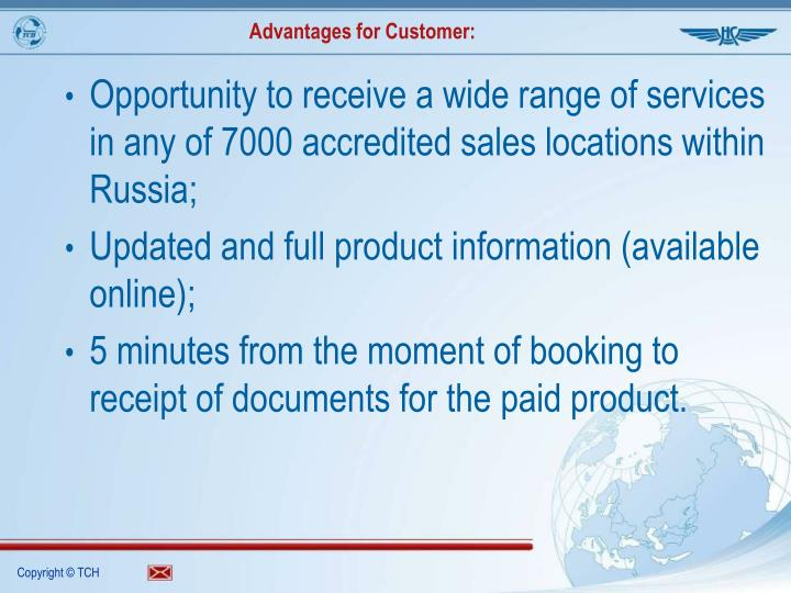 Advantages for Customer: