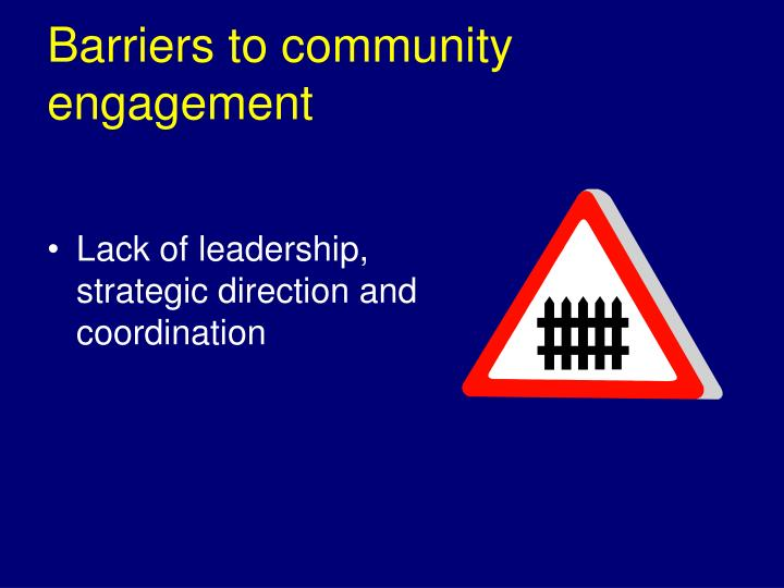 Barriers to community engagement