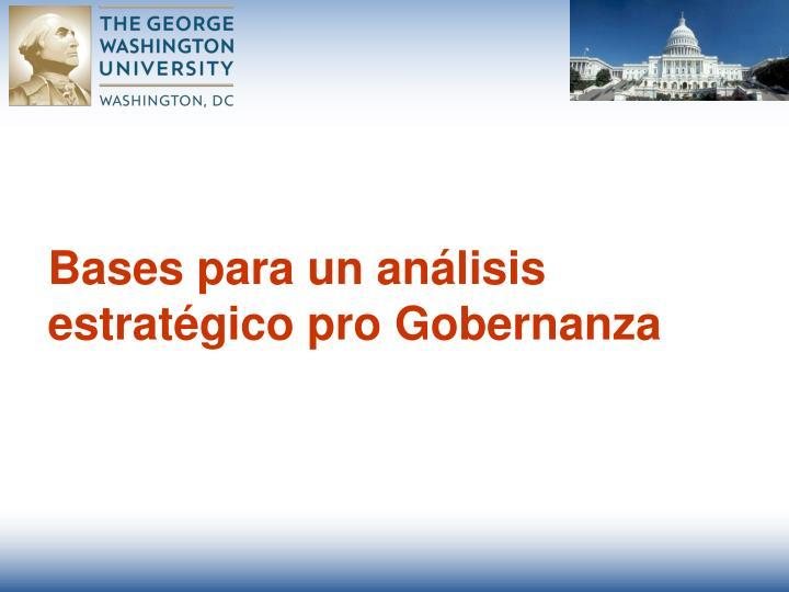 Bases para un análisis estratégico pro Gobernanza