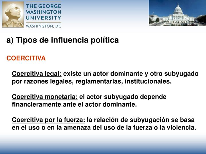a) Tipos de influencia política