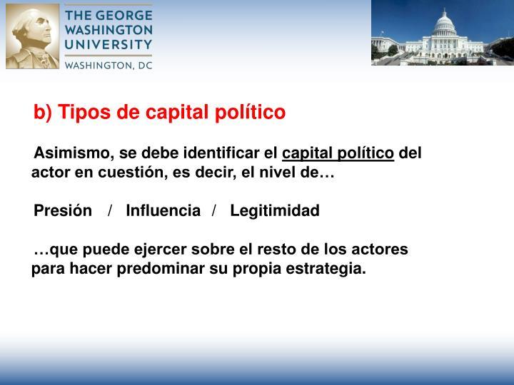 b) Tipos de capital político