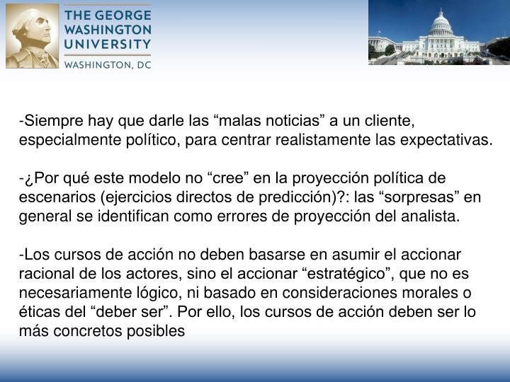 """-Siempre hay que darle las """"malas noticias"""" a un cliente, especialmente político, para centrar realistamente las expectativas."""