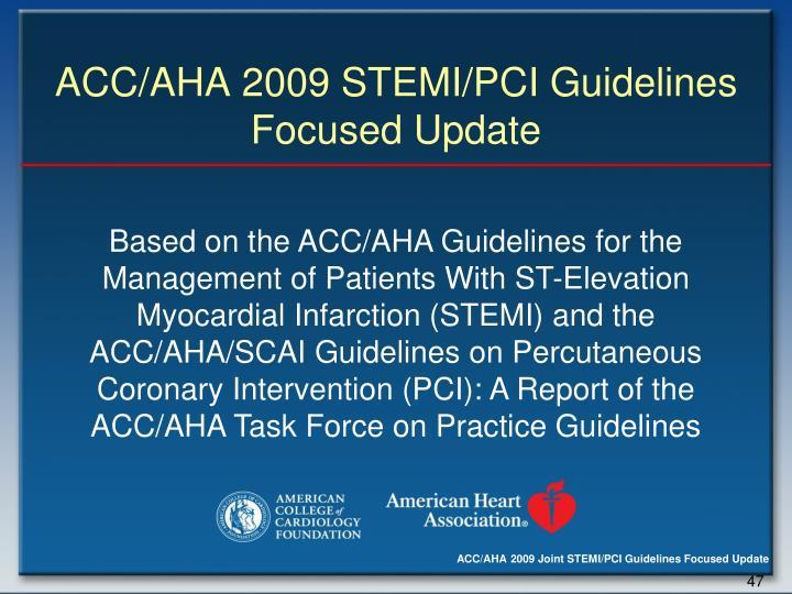 ACC/AHA 2009 STEMI/PCI Guidelines