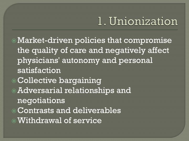1. Unionization