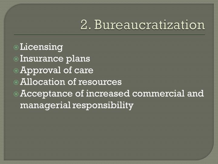 2. Bureaucratization