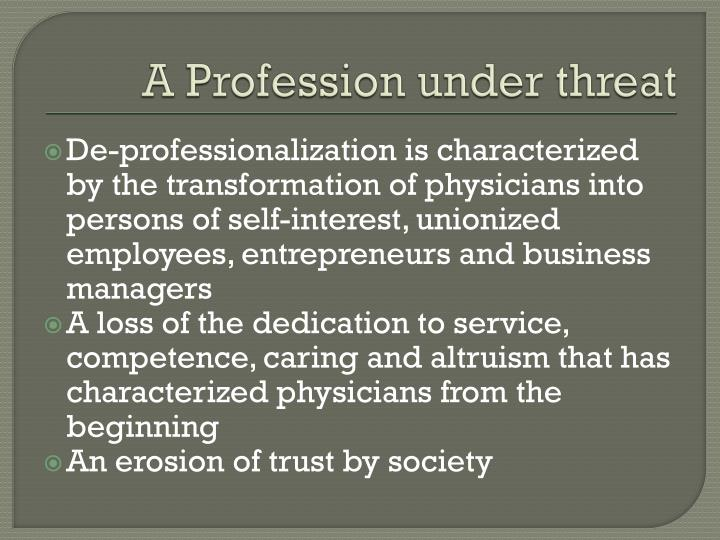 A Profession under threat