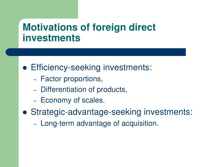 Motivations of foreign direct investments