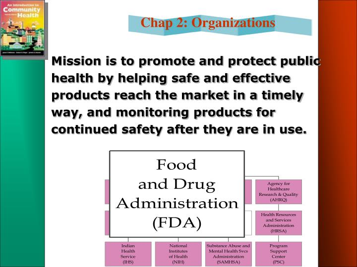 Mission is to promote and protect public health by helping safe and effective products reach the market in a timely way, and monitoring products for continued safety after they are in use.