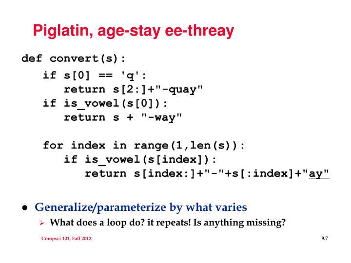 Piglatin, age-stay ee-threay
