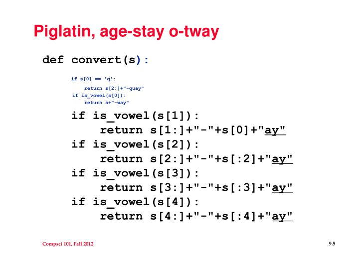 Piglatin, age-stay o-tway