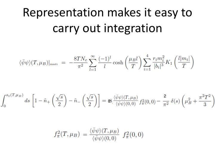 Representation makes it easy to carry out integration