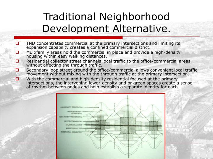 Traditional Neighborhood Development Alternative.