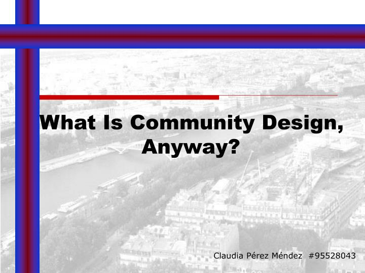 What Is Community Design, Anyway?