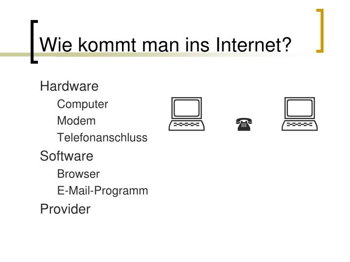 Wie kommt man ins Internet?