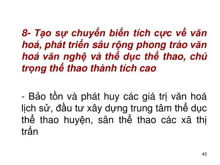 8- To s chuyn bin tch cc v vn ho, pht trin su rng phong tro vn ho vn ngh v th dc th thao, ch trng th thao thnh tch cao