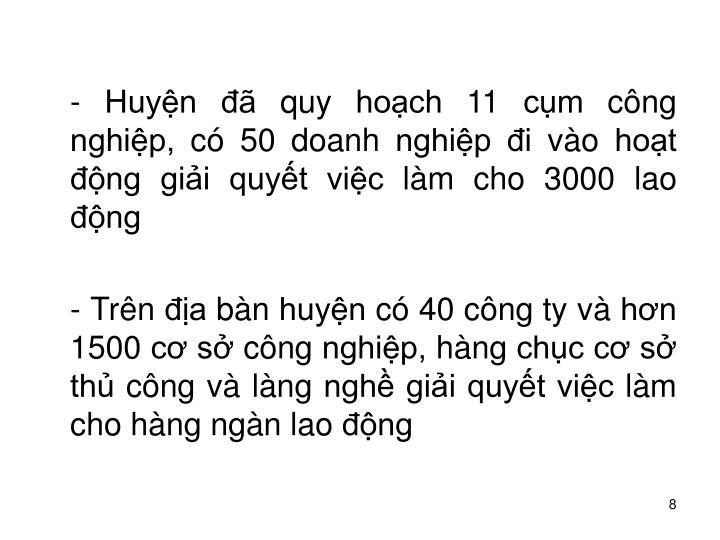 - Huyn  quy hoch 11 cm cng nghip, c 50 doanh nghip i vo hot ng gii quyt vic lm cho 3000 lao ng