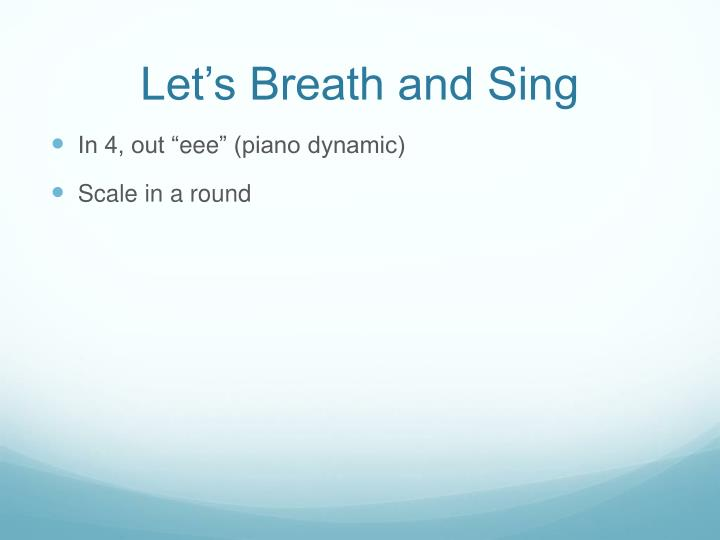 Let's Breath and Sing