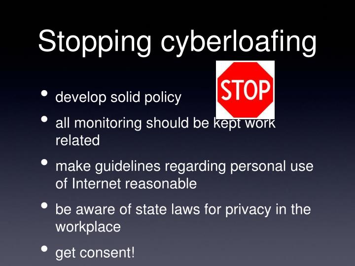 Stopping cyberloafing