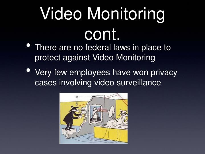 Video Monitoring cont.