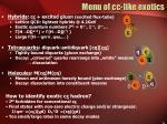 menu of c c like exotics