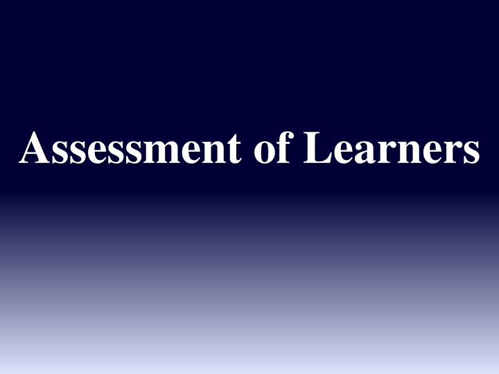 Assessment of learners