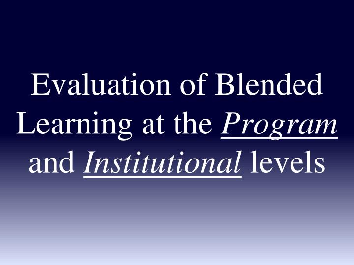 Evaluation of Blended Learning at the