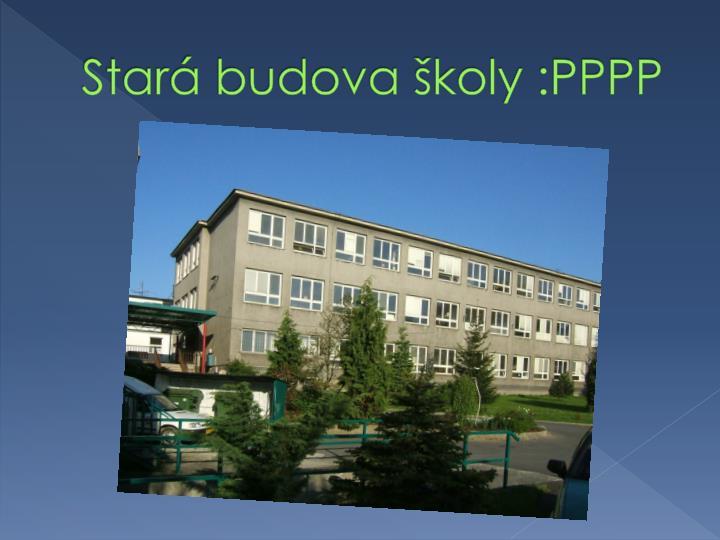 Stará budova školy :PPPP