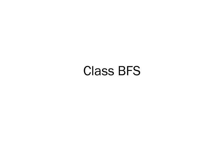 Class BFS
