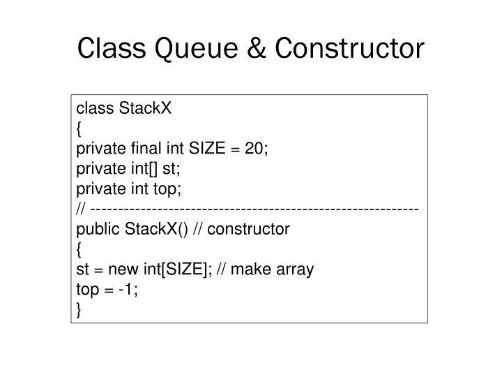 Class Queue & Constructor