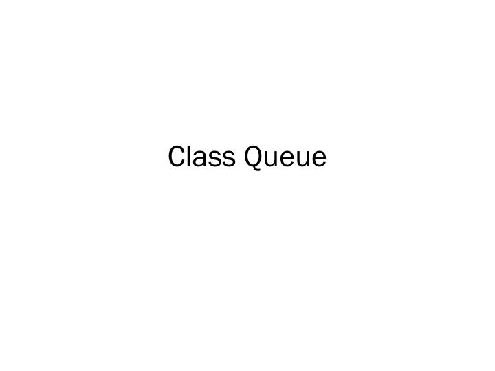 Class Queue