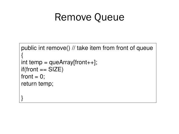 Remove Queue