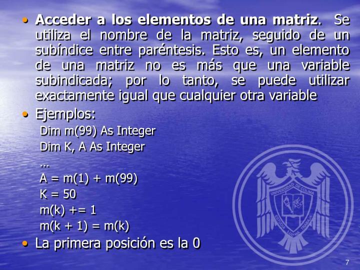Acceder a los elementos de una matriz