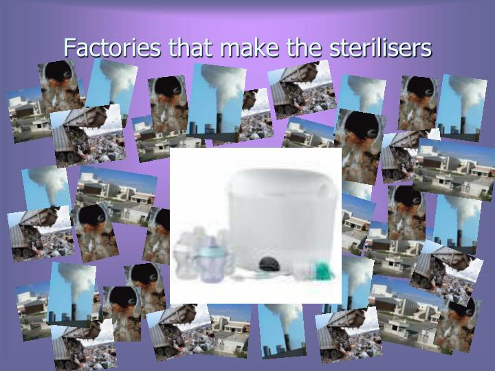 Factories that make the sterilisers